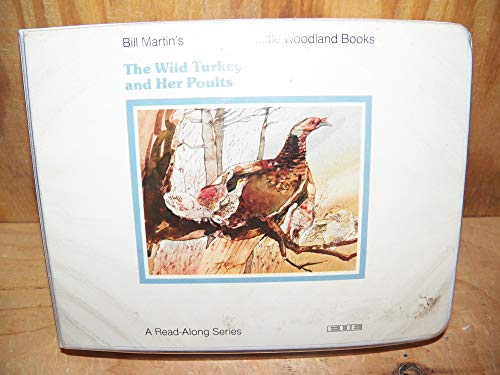9780878273201: The Wild Turkey and Her Poults (Bill Martin's Little woodland books read-along series)