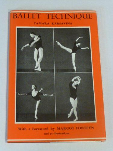 Ballet Technique; A Series of Practical Essays: Karsavina, Tamara