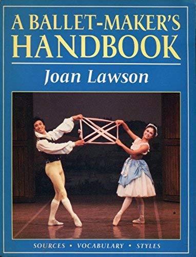 9780878300174: A Balletmaker's Handbook: Sources, Vocabulary, Styles