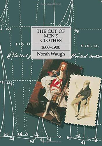 The Cut of Men's Clothes: 1600-1900: Norah Waugh