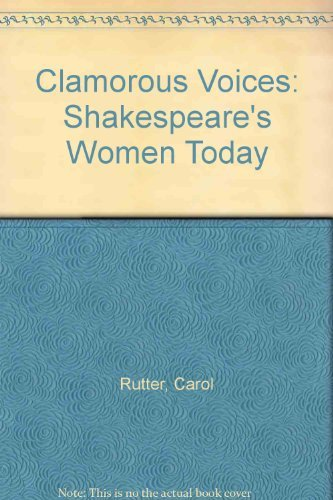 9780878300372: Clamorous Voices: Shakespeare's Women Today