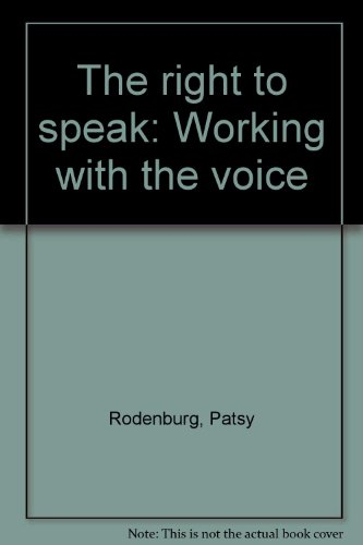 9780878300549: The right to speak: Working with the voice