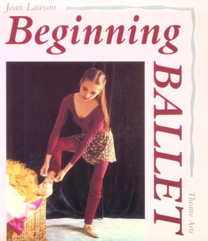 9780878300563: Beginning Ballet: From the Classroom to the Stage