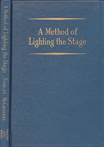 A Method of Lighting the Stage: Stanley McCandless