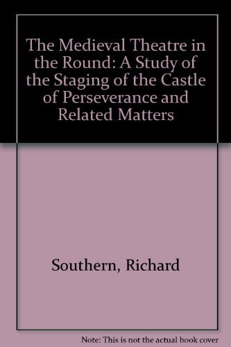 9780878300853: The Medieval Theatre in the Round: A Study of the Staging of the Castle of Perseverance and Related Matters
