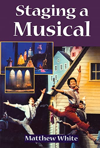 Staging a Musical: Matthew White and