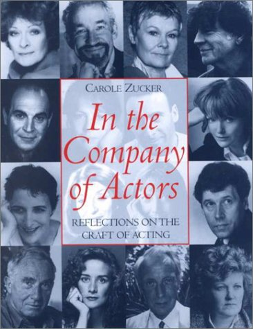 In the company of actors: Reflections on the craft of acting: Carole Zucker