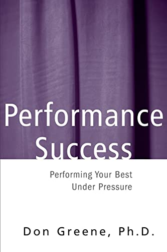 9780878301225: Performance Success: Performing Your Best Under Pressure (A Theatre Arts Book)