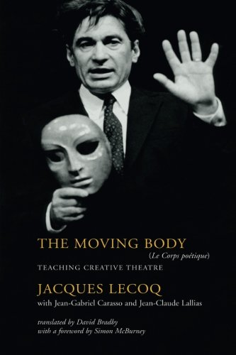 9780878301416: The Moving Body: Teaching Creative Theatre