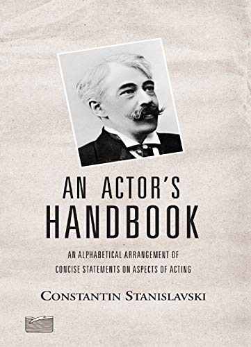 9780878301812: An Actor's Handbook: An Alphabetical Arrangement of Concise Statements on Aspects of Acting, Reissue of first edition (Theatre Arts Book)