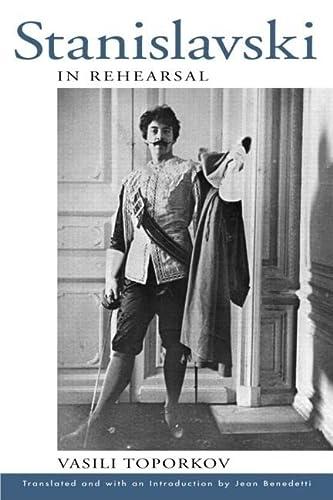9780878301935: Stanislavski in Rehearsal (Theatre Arts Book)