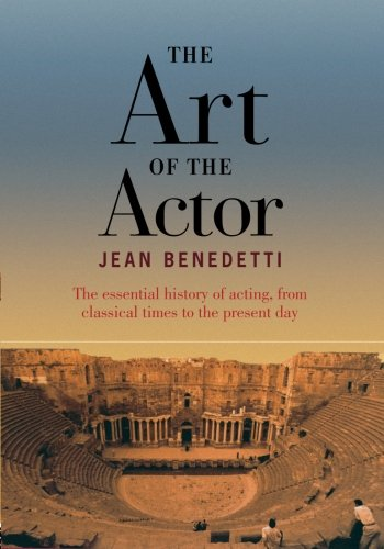9780878302048: The Art of the Actor: The Essential History of Acting from Classical Times to the Present Day