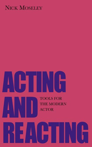 9780878302062: Acting and Reacting: Tools for the Modern Actor (Theatre Arts Book)