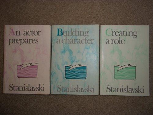 Stanislavski: An Actor Prepares ; Building a: Konstantin Stanislavsky