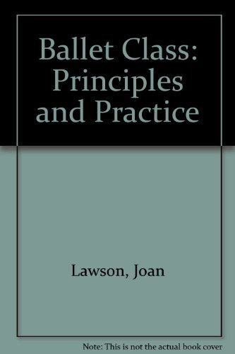9780878309894: Ballet class: Principles and practice