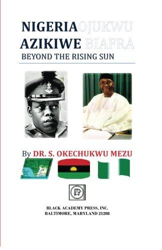 9780878310173: Nigeria Ojukwu Azikiwe Biafra Beyond the Rising Sun