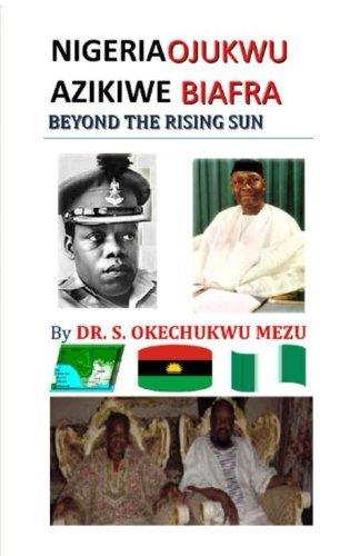 9780878310715: NIGERIA OJUKWU AZIKIWE BIAFRA BEYOND THE RISING SUN