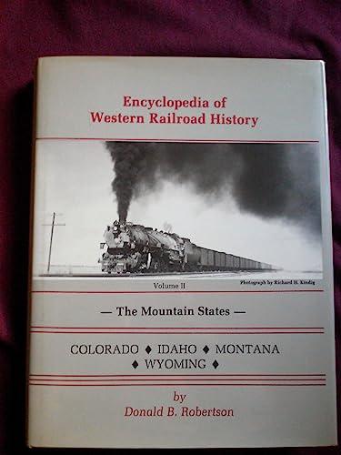 Encyclopedia of Western Railroad History ( Volume 2) The Mountain States: Robertson, Donald B.