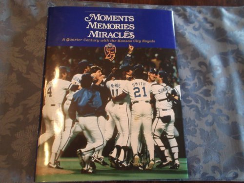 Moments Memories Miracles: A Quarter Century With: Cameron, Steve