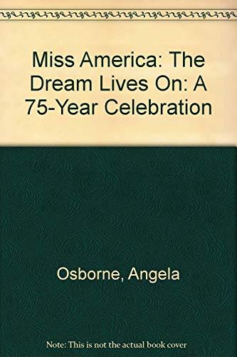 Miss America: The Dream Lives On: A: Osborne, Angela