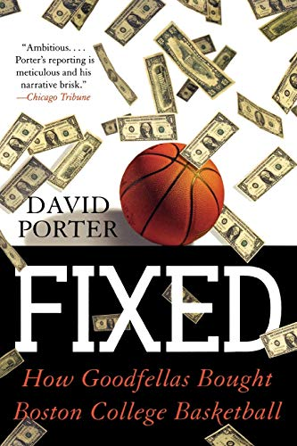 9780878331468: Fixed: How Goodfellas Bought Boston College Basketball