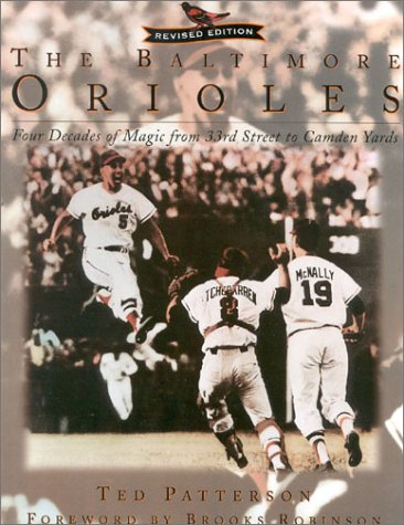 9780878331789: The Baltimore Orioles: Four Decades of Magic from 33rd Street to Camden Yards