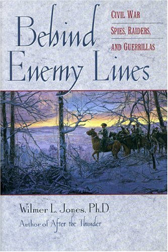 9780878331918: Behind Enemy Lines: Civil War Spies, Raiders, and Guerillas