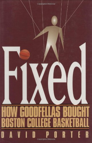 9780878331925: Fixed: How Goodfellas Bought Boston College Basketball