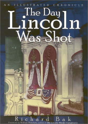 9780878331956: The Day Lincoln Was Shot: An Illustrated Chronicle
