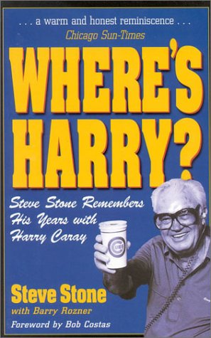 9780878331987: Where's Harry?: Steve Stone Remembers 25 Years with Harry Caray