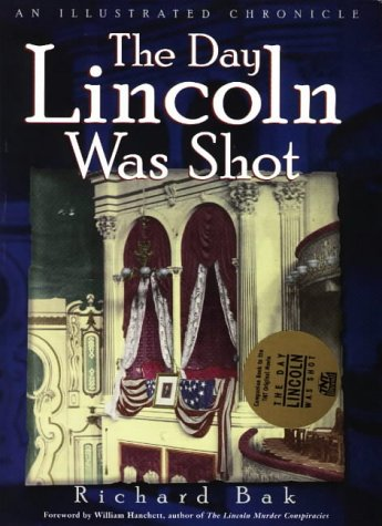 9780878332007: The Day Lincoln Was Shot: An Illustrated Chronicle