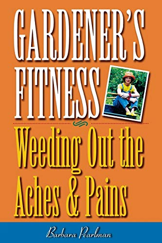 9780878332038: Gardener's Fitness: Weeding Out the Aches and Pains