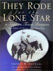 9780878332052: They Rode for the Lone Star : The Saga of the Texas Rangers : The Birth of Texas-The Civil War
