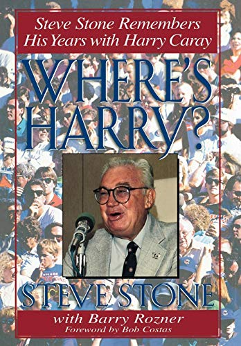 9780878332335: Where's Harry?: Steve Stone Remembers His Years with Harry Caray: Steve Stone Remembers 25 Years With Harry Caray