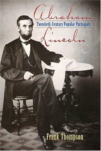 9780878332410: Abraham Lincoln: Twentieth Century Popular Portrayals