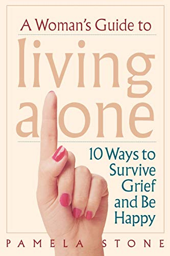 9780878332502: A Woman's Guide to Living Alone: 10 Ways to Survive Grief and Be Happy