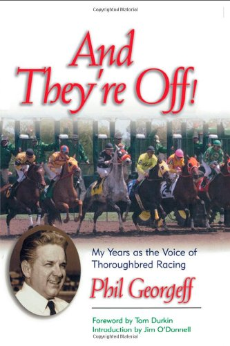 9780878332649: And They're Off!: My Years as the Voice of Thoroughbred Racing