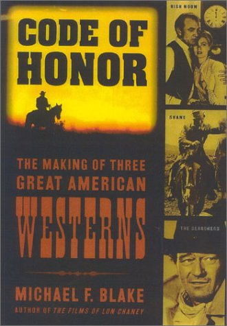 9780878333004: Code of Honor: The Making of Three Great American Westerns