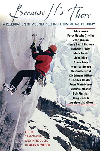 9780878333035: Because It's There: A Celebration of Mountaineering from 200 B.C. to Today