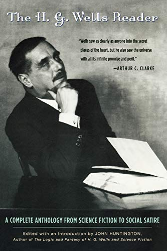 9780878333066: The H.G. Wells Reader: A Complete Anthology from Science Fiction to Social Satire