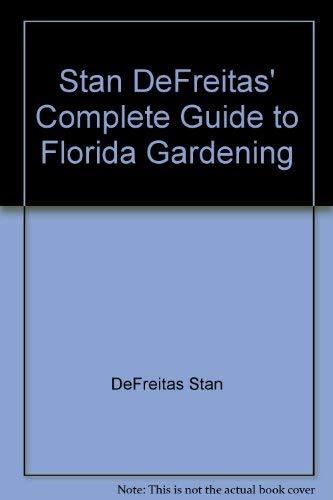 9780878333417: Stan DeFreitas' Complete guide to Florida gardening