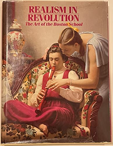 Realism in Revolution: The Art of the Boston School: Lack, Richard -- (editor)