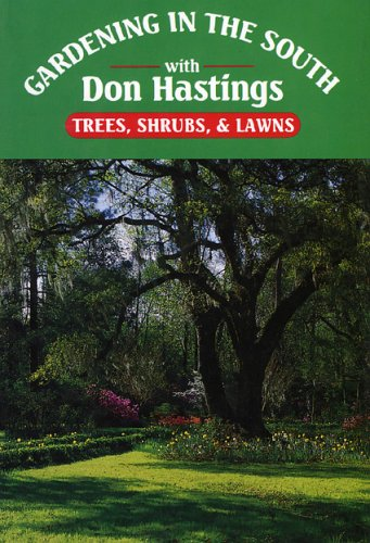 Gardening in the South with Don Hastings: Trees, Shrubs and Lawns ****SIGNED****