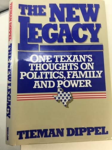 9780878335282: The New Legacy: One Texan's Thoughts on Politics, Family, and Power