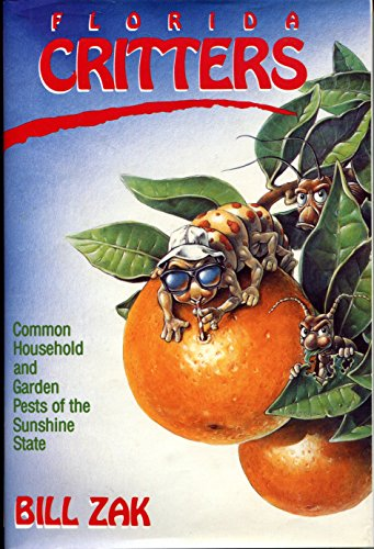 9780878335312: Florida Critters: Common Household and Garden Pests of the Sunshine State