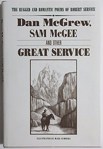 Dan McGrew, Sam McGee and Other Great: Service, Robert W.