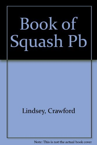 9780878335749: The Book of Squash: A Total Approach to the Game