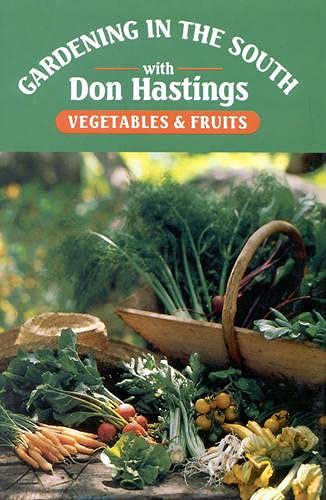 9780878335992: Gardening in the South: Vegetables & Fruits (Gardening in the South with Don Hastings)