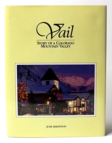 Vail: Story of a Colorado mountain valley: Simonton, June B