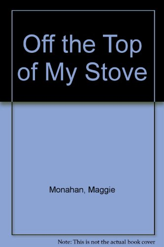 Off the Top of My Stove: Monahan, Maggie